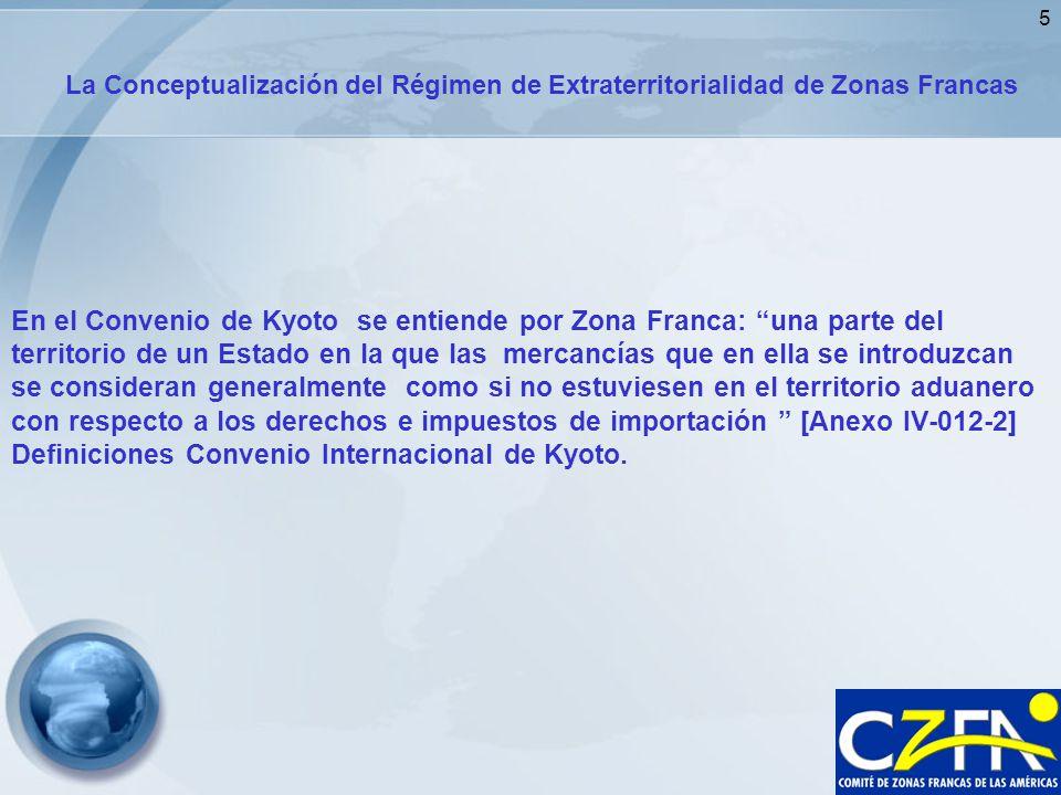 5 En el Convenio de Kyoto se entiende por Zona Franca: una parte del territorio de un Estado en la que las mercancías que en ella se introduzcan se co