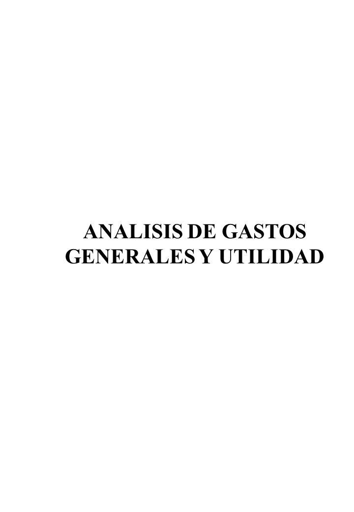 ANALISIS DE GASTOS GENERALES Y UTILIDAD