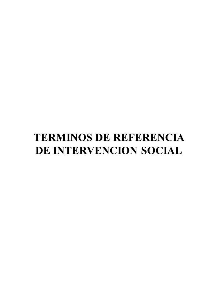TERMINOS DE REFERENCIA DE INTERVENCION SOCIAL