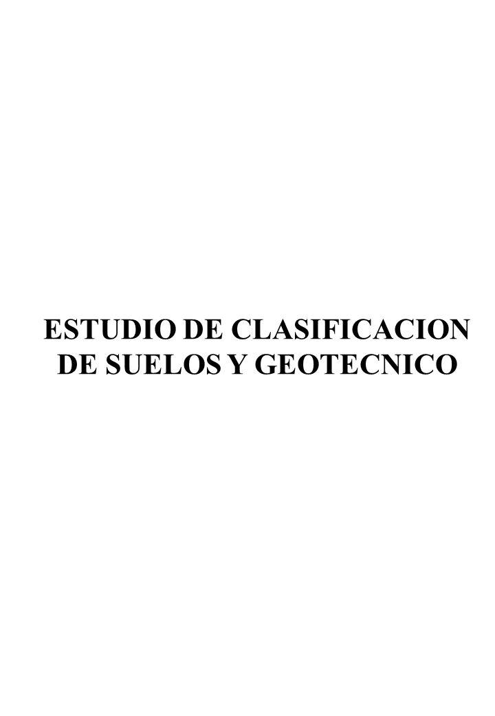 ESTUDIO DE CLASIFICACION DE SUELOS Y GEOTECNICO