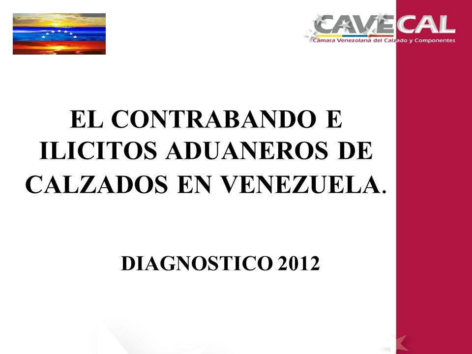 EL CONTRABANDO E ILICITOS ADUANEROS DE CALZADOS EN VENEZUELA. DIAGNOSTICO 2012