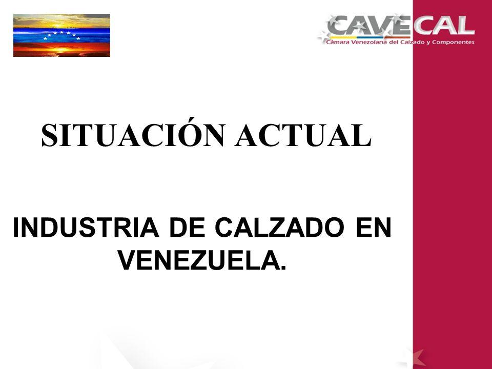 SITUACIÓN ACTUAL INDUSTRIA DE CALZADO EN VENEZUELA.