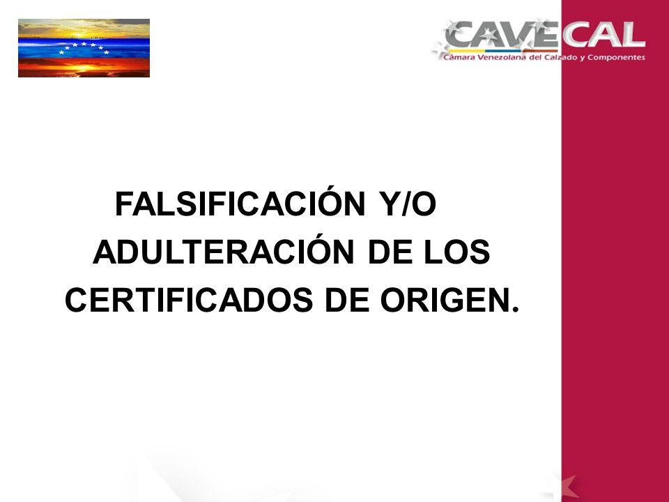 FALSIFICACIÓN Y/O ADULTERACIÓN DE LOS CERTIFICADOS DE ORIGEN.