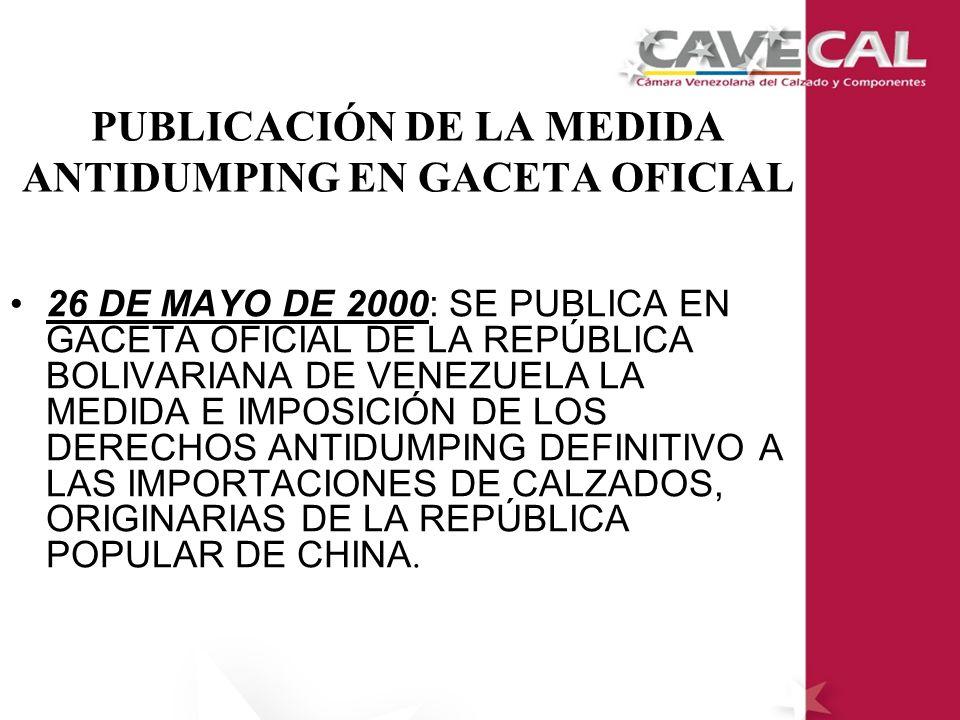 PUBLICACIÓN DE LA MEDIDA ANTIDUMPING EN GACETA OFICIAL 26 DE MAYO DE 2000: SE PUBLICA EN GACETA OFICIAL DE LA REPÚBLICA BOLIVARIANA DE VENEZUELA LA ME