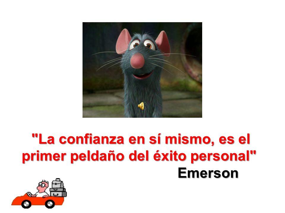 La confianza en sí mismo, es el primer peldaño del éxito personal Emerson