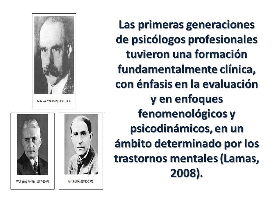 Las primeras generaciones de psicólogos profesionales tuvieron una formación fundamentalmente clínica, con énfasis en la evaluación y en enfoques feno