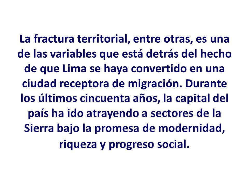 La fractura territorial, entre otras, es una de las variables que está detrás del hecho de que Lima se haya convertido en una ciudad receptora de migr