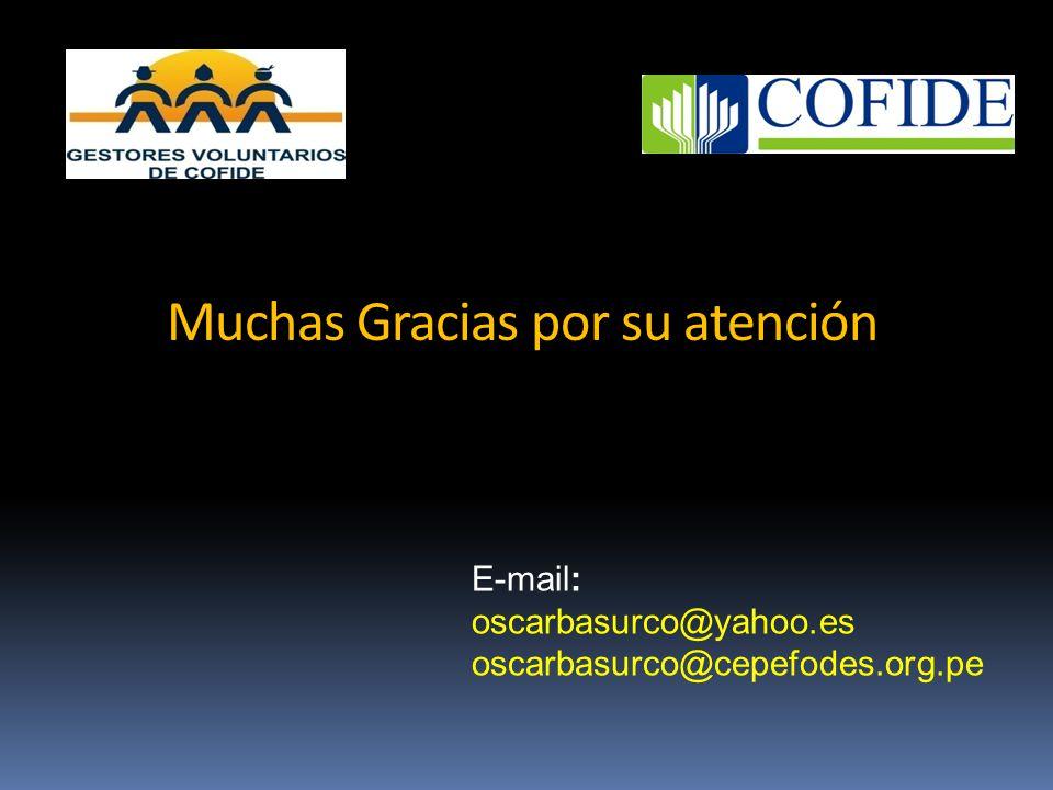 Muchas Gracias por su atención E-mail: oscarbasurco@yahoo.es oscarbasurco@cepefodes.org.pe