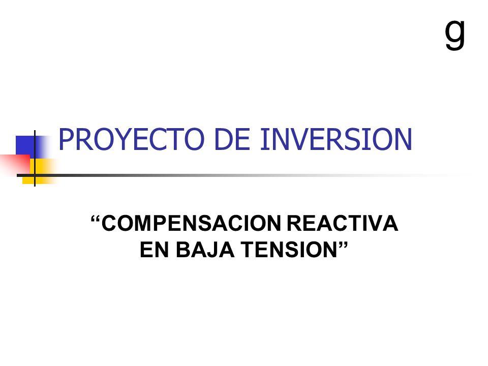 PROYECTO DE INVERSION COMPENSACION REACTIVA EN BAJA TENSION g
