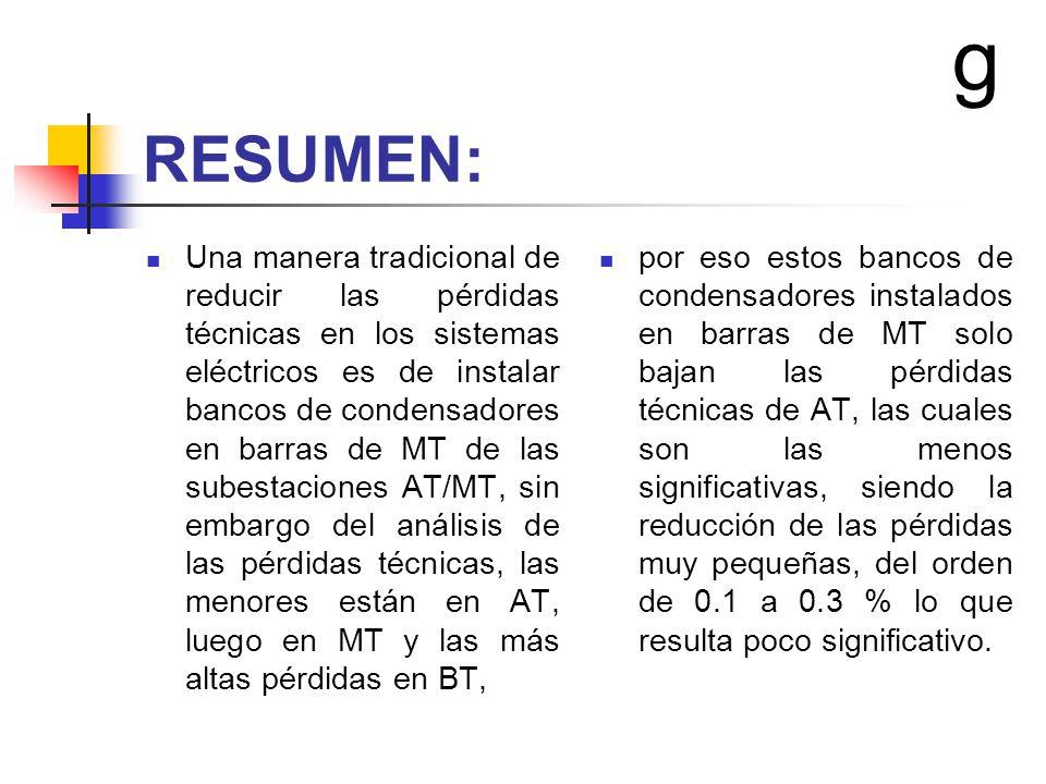 RESUMEN: Una manera tradicional de reducir las pérdidas técnicas en los sistemas eléctricos es de instalar bancos de condensadores en barras de MT de