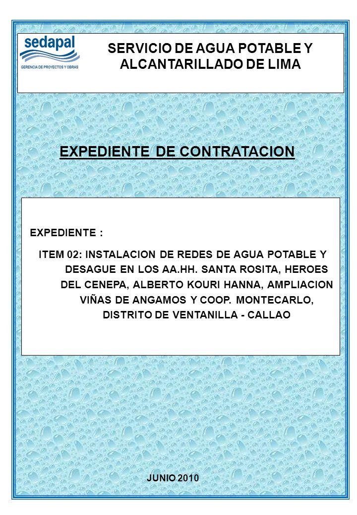 EXPEDIENTE DE CONTRATACION SERVICIO DE AGUA POTABLE Y ALCANTARILLADO DE LIMA EXPEDIENTE : ITEM 02: INSTALACION DE REDES DE AGUA POTABLE Y DESAGUE EN L