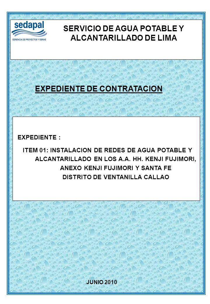 EXPEDIENTE DE CONTRATACION SERVICIO DE AGUA POTABLE Y ALCANTARILLADO DE LIMA EXPEDIENTE : ITEM 03: INSTALACION DE REDES SECUNDARIAS Y CONEXIONES DOMICILIARIAS DE AGUA POTABLE Y ALCANTARILLADO EN EL A.H.