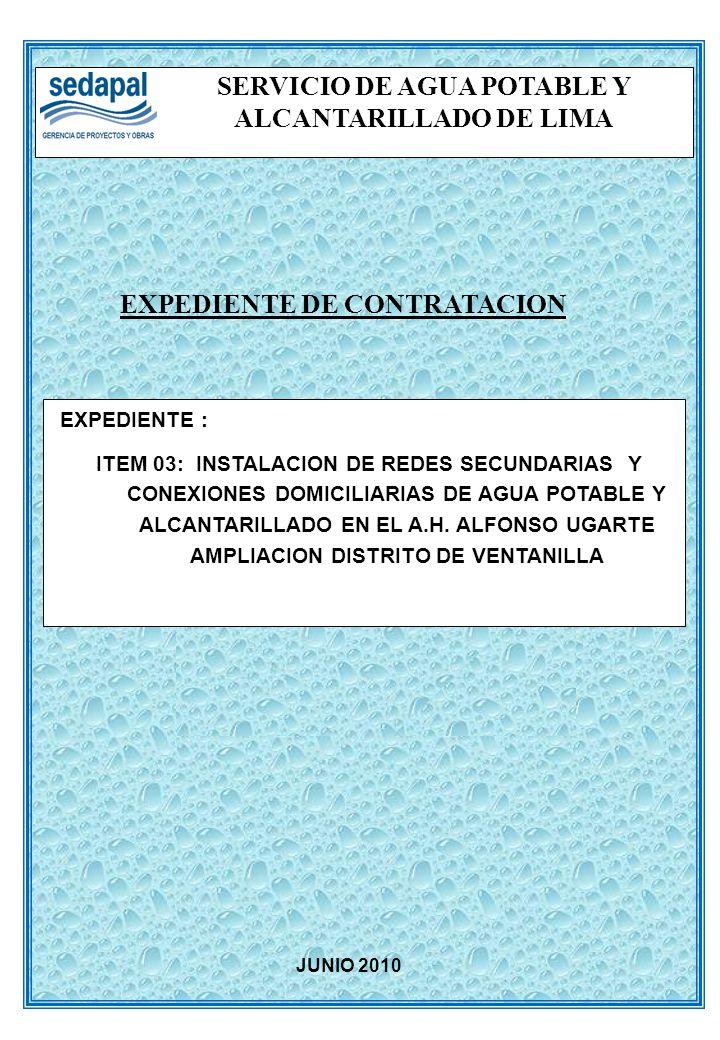 EXPEDIENTE DE CONTRATACION SERVICIO DE AGUA POTABLE Y ALCANTARILLADO DE LIMA EXPEDIENTE : ITEM 03: INSTALACION DE REDES SECUNDARIAS Y CONEXIONES DOMIC