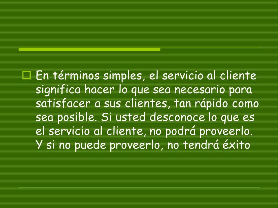 En términos simples, el servicio al cliente significa hacer lo que sea necesario para satisfacer a sus clientes, tan rápido como sea posible.