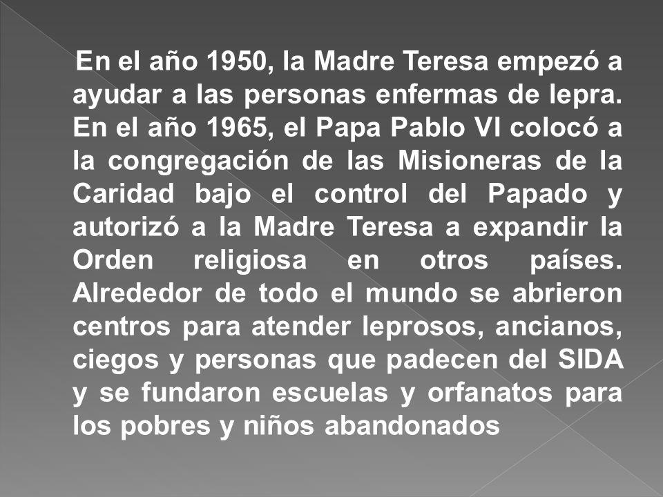 En el año 1948, el Papa Pío XII le concedió a la Madre Teresa permiso para dejar sus funciones, como monja independiente y empezó a compartir su vida