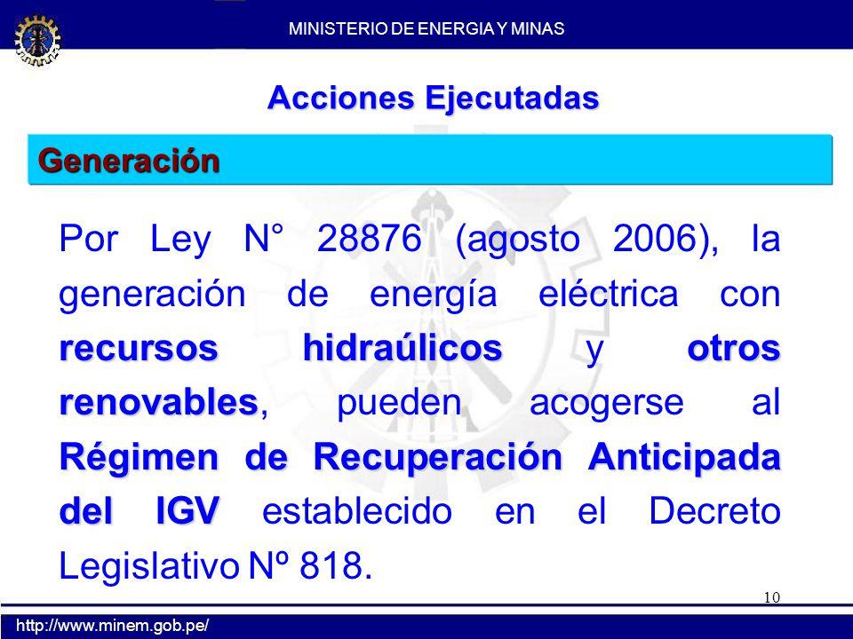 10 Generación recursos hidraúlicosotros renovables Régimen de Recuperación Anticipada del IGV Por Ley N° 28876 (agosto 2006), la generación de energía