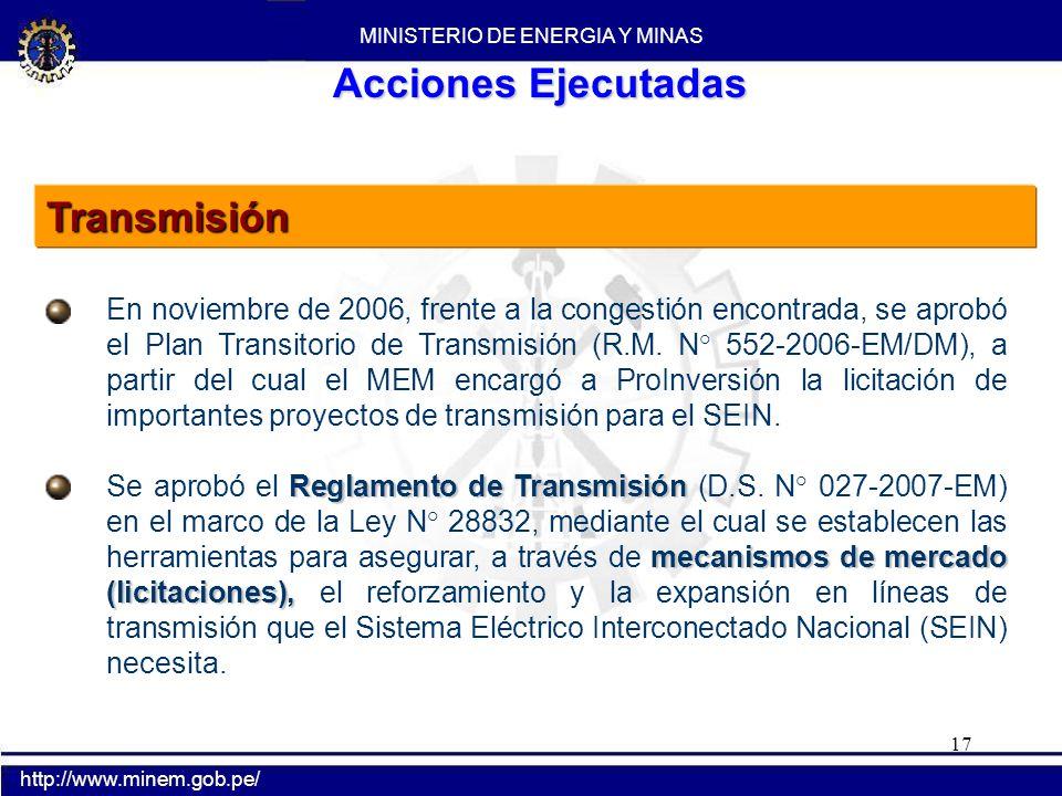 17 Transmisión En noviembre de 2006, frente a la congestión encontrada, se aprobó el Plan Transitorio de Transmisión (R.M. N° 552-2006-EM/DM), a parti