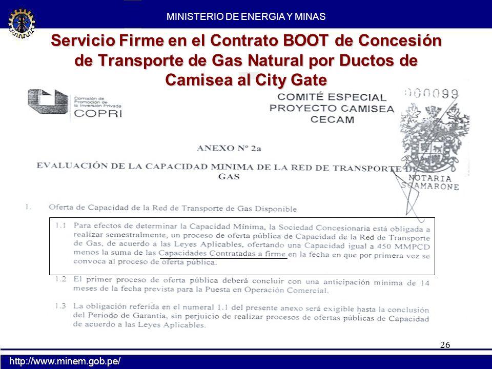 26 Servicio Firme en el Contrato BOOT de Concesión de Transporte de Gas Natural por Ductos de Camisea al City Gate MINISTERIO DE ENERGIA Y MINAS http: