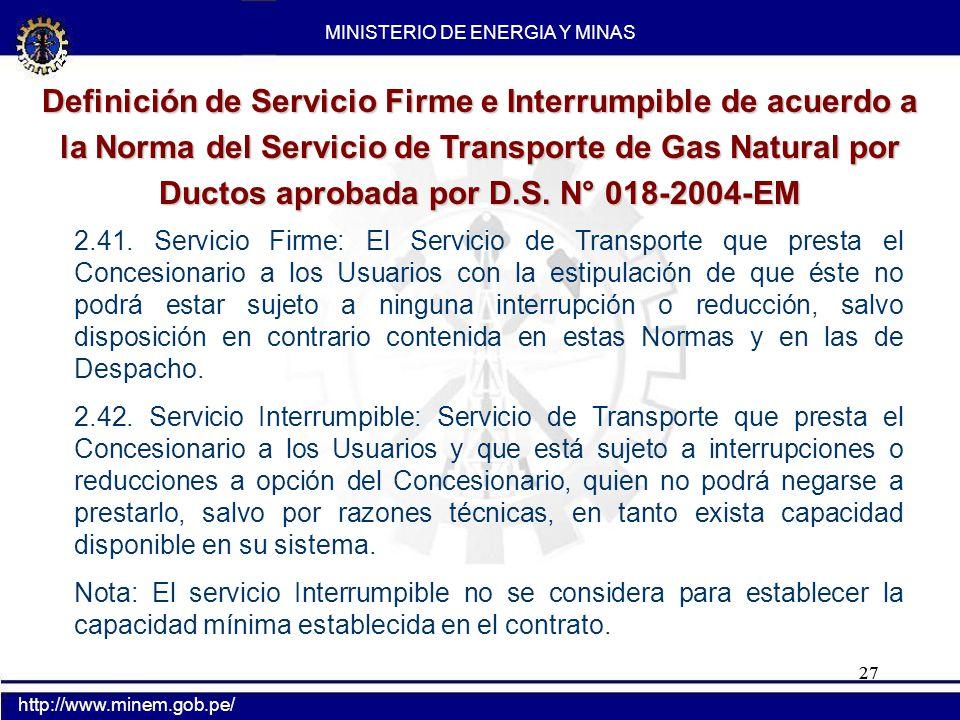 27 Definición de Servicio Firme e Interrumpible de acuerdo a la Norma del Servicio de Transporte de Gas Natural por Ductos aprobada por D.S. N° 018-20