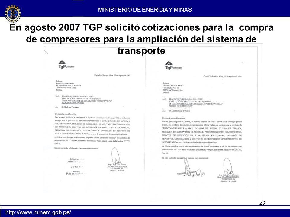 29 MINISTERIO DE ENERGIA Y MINAS http://www.minem.gob.pe/ En agosto 2007 TGP solicitó cotizaciones para la compra de compresores para la ampliación de