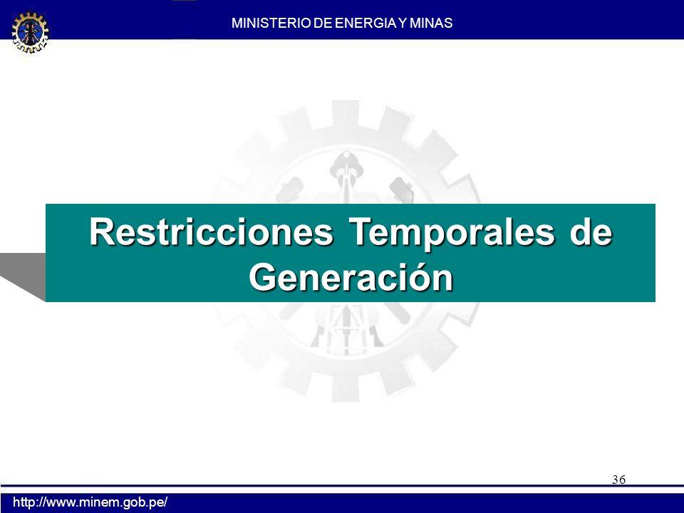 36 Restricciones Temporales de Generación MINISTERIO DE ENERGIA Y MINAS http://www.minem.gob.pe/
