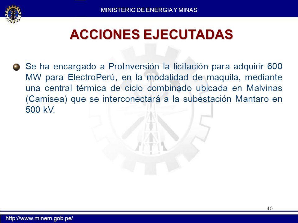 40 Se ha encargado a ProInversión la licitación para adquirir 600 MW para ElectroPerú, en la modalidad de maquila, mediante una central térmica de cic