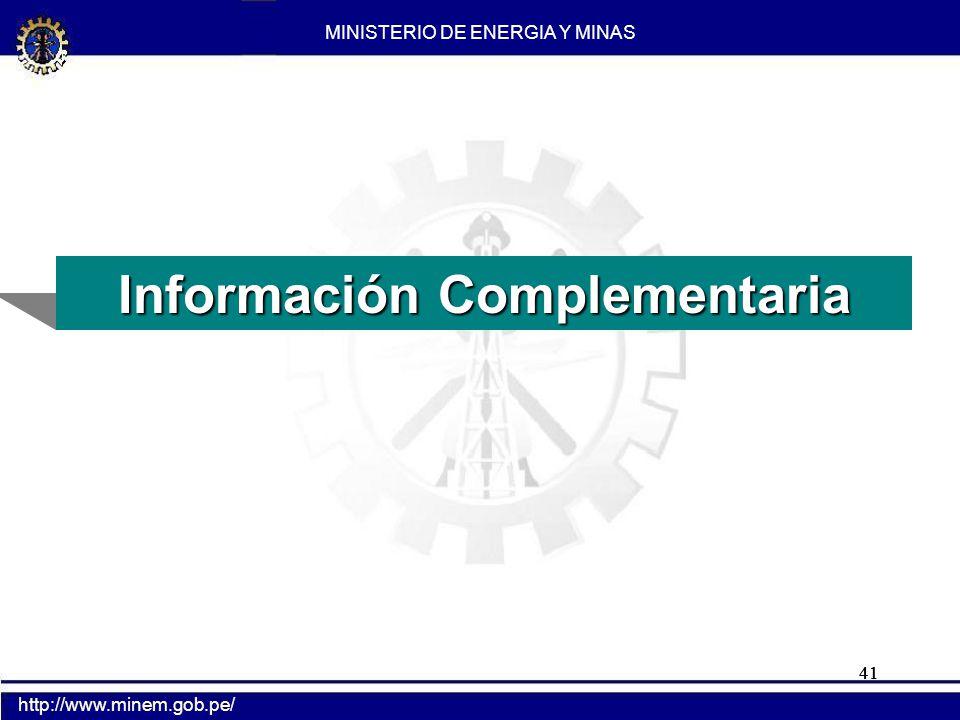 41 Información Complementaria MINISTERIO DE ENERGIA Y MINAS http://www.minem.gob.pe/