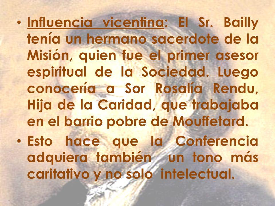 Influencia vicentina: El Sr. Bailly tenía un hermano sacerdote de la Misión, quien fue el primer asesor espiritual de la Sociedad. Luego conocería a S
