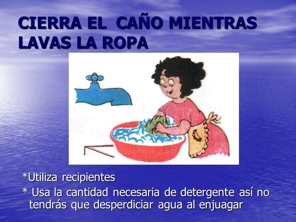 CIERRA EL CAÑO MIENTRAS LAVAS LA VAJILLA