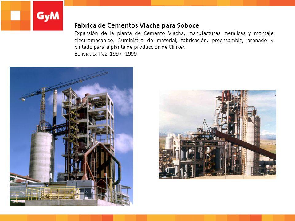 Fabrica de Cementos Viacha para Soboce Expansión de la planta de Cemento Viacha, manufacturas metálicas y montaje electromecánico. Suministro de mater