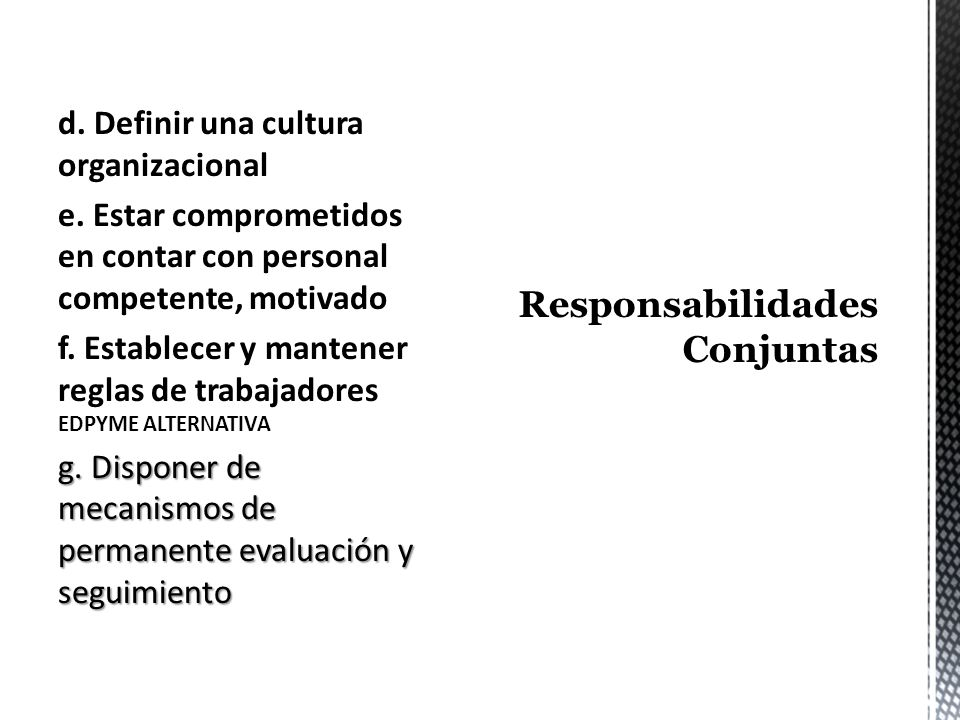 a. Establecer y mantener Códigos de Ética y criterios; b. Promover altos estándares de ética e integridad y ejercicio de los valores institucionales c