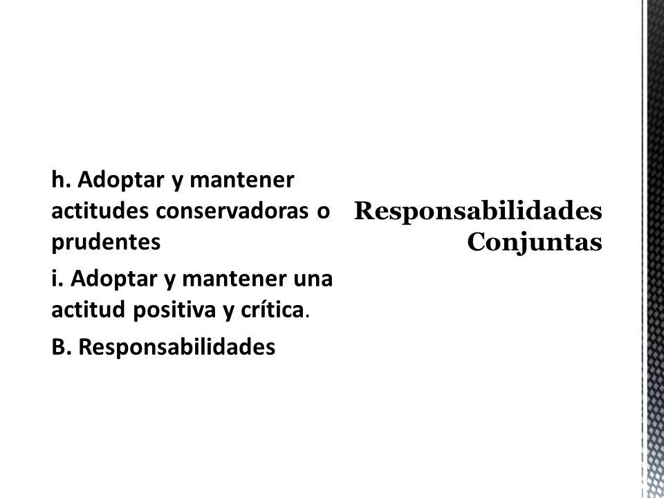 d. Definir una cultura organizacional e. Estar comprometidos en contar con personal competente, motivado f. Establecer y mantener reglas de trabajador