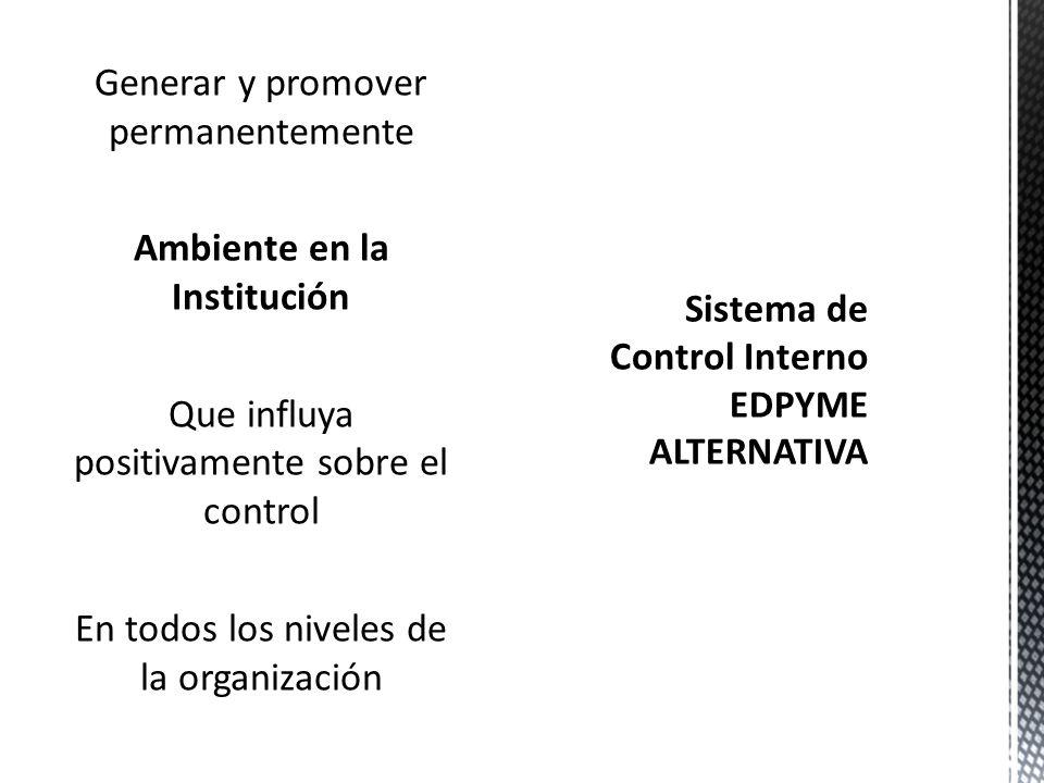 Sistema de control interno Incompleto Actividades de Control apropiadas Políticas y Procedimientos Identificar, Analizar y Administrar Riesgos Polític