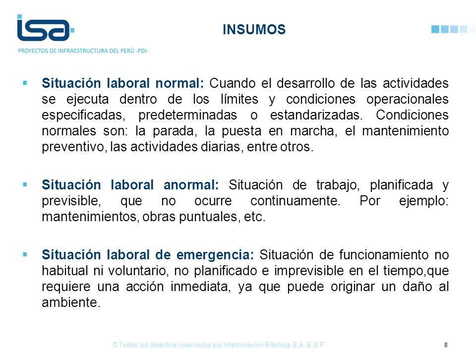 Situación laboral normal: Cuando el desarrollo de las actividades se ejecuta dentro de los límites y condiciones operacionales especificadas, predeterminadas o estandarizadas.