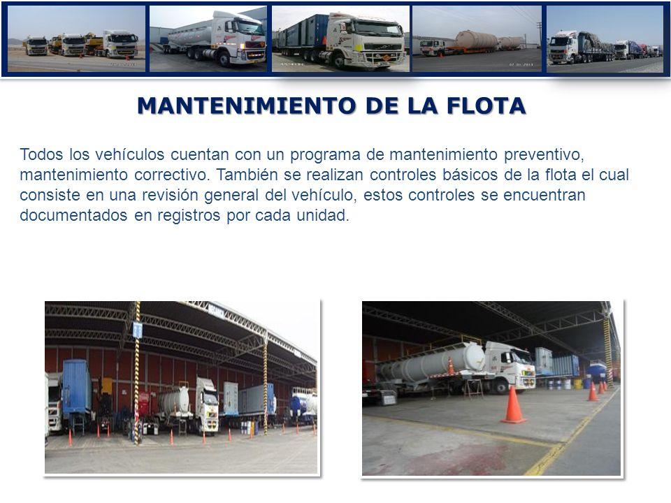 MANTENIMIENTO DE LA FLOTA Todos los vehículos cuentan con un programa de mantenimiento preventivo, mantenimiento correctivo. También se realizan contr