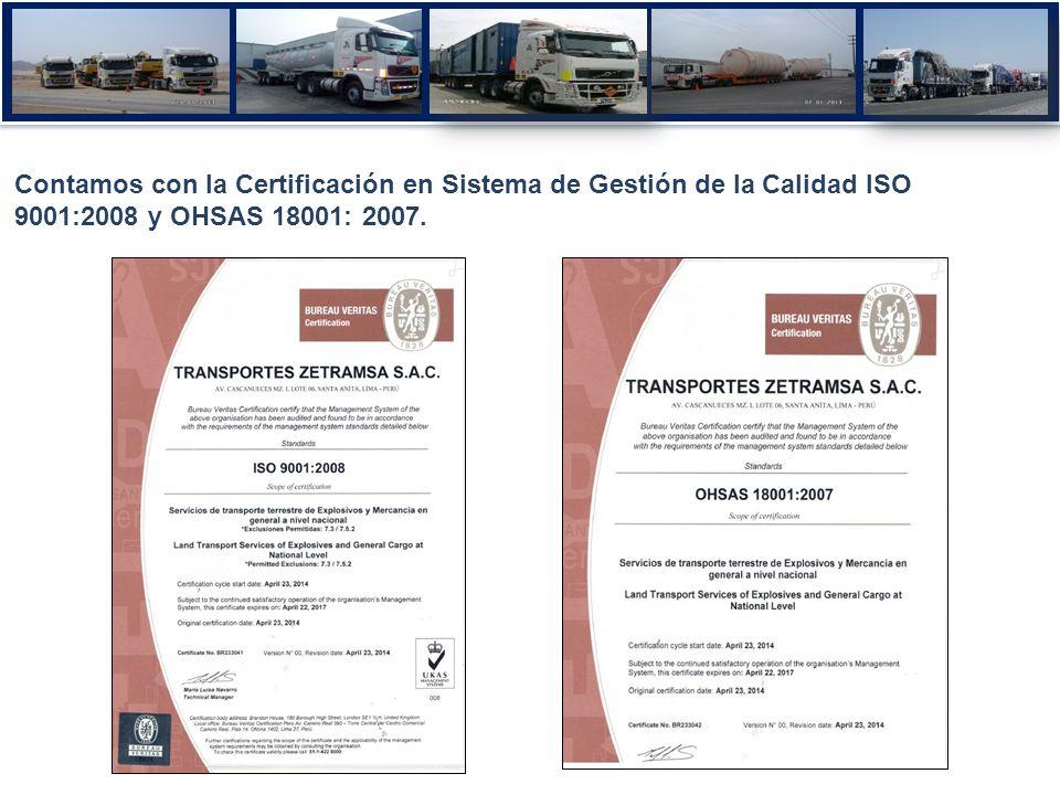 Contamos con la Certificación en Sistema de Gestión de la Calidad ISO 9001:2008 y OHSAS 18001: 2007.