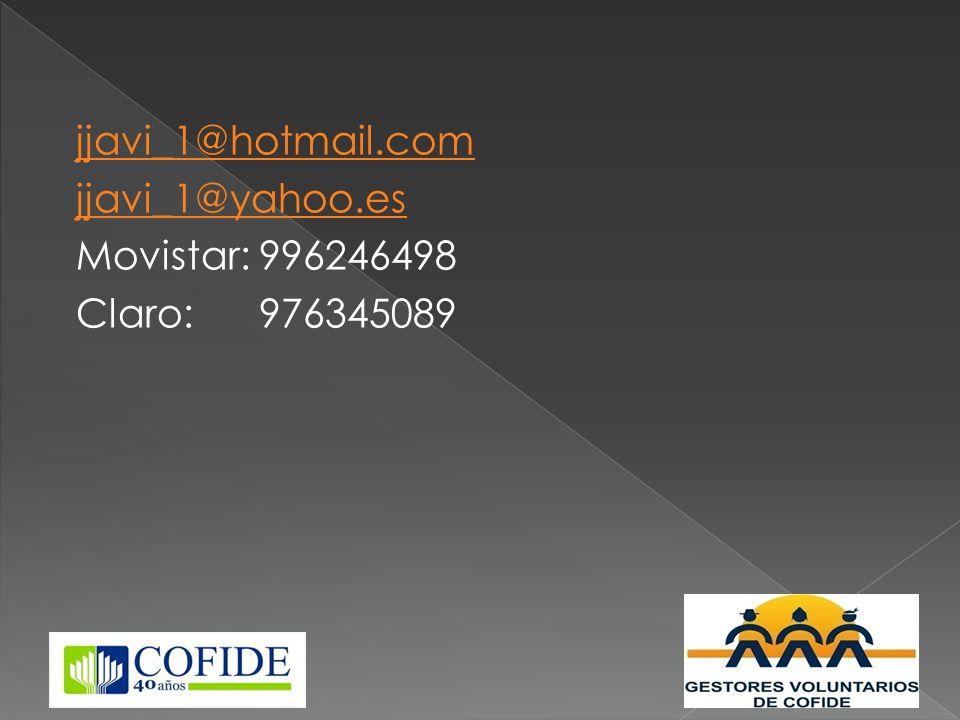 jjavi_1@hotmail.com jjavi_1@yahoo.es Movistar: 996246498 Claro: 976345089