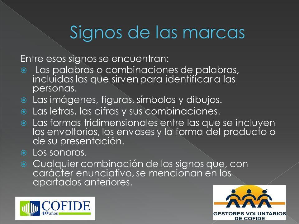 Entre esos signos se encuentran: Las palabras o combinaciones de palabras, incluidas las que sirven para identificar a las personas. Las imágenes, fig
