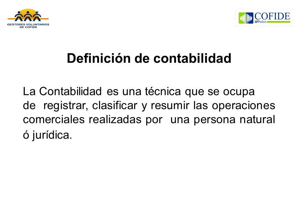 Definición de contabilidad La Contabilidad es una técnica que se ocupa de registrar, clasificar y resumir las operaciones comerciales realizadas por una persona natural ó jurídica.