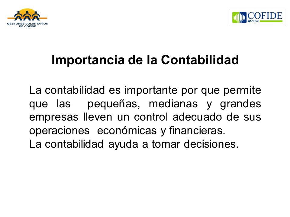 Importancia de la Contabilidad La contabilidad es importante por que permite que las pequeñas, medianas y grandes empresas lleven un control adecuado