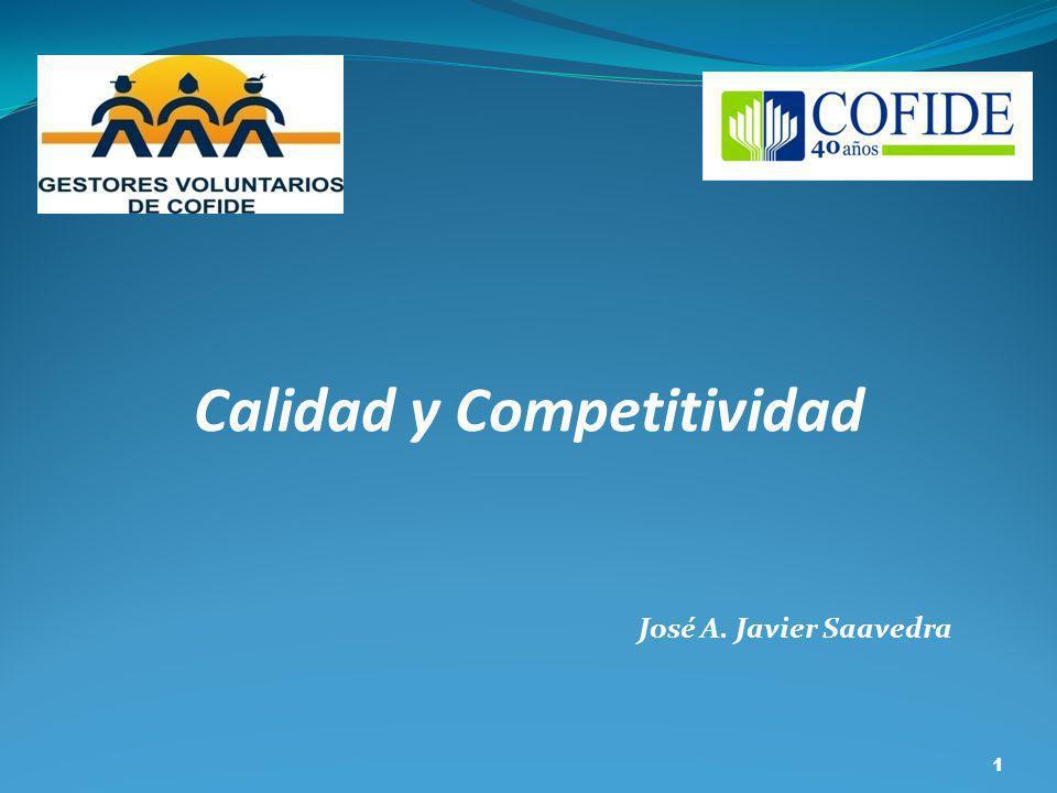 Calidad y Competitividad José A. Javier Saavedra 1