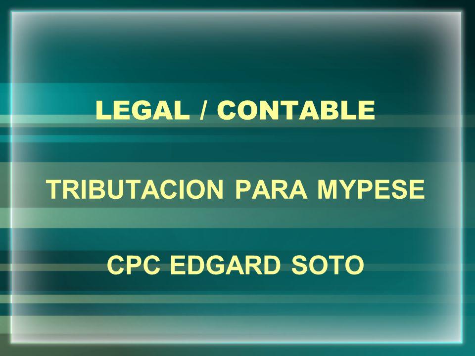 LEGAL / CONTABLE TRIBUTACION PARA MYPESE CPC EDGARD SOTO