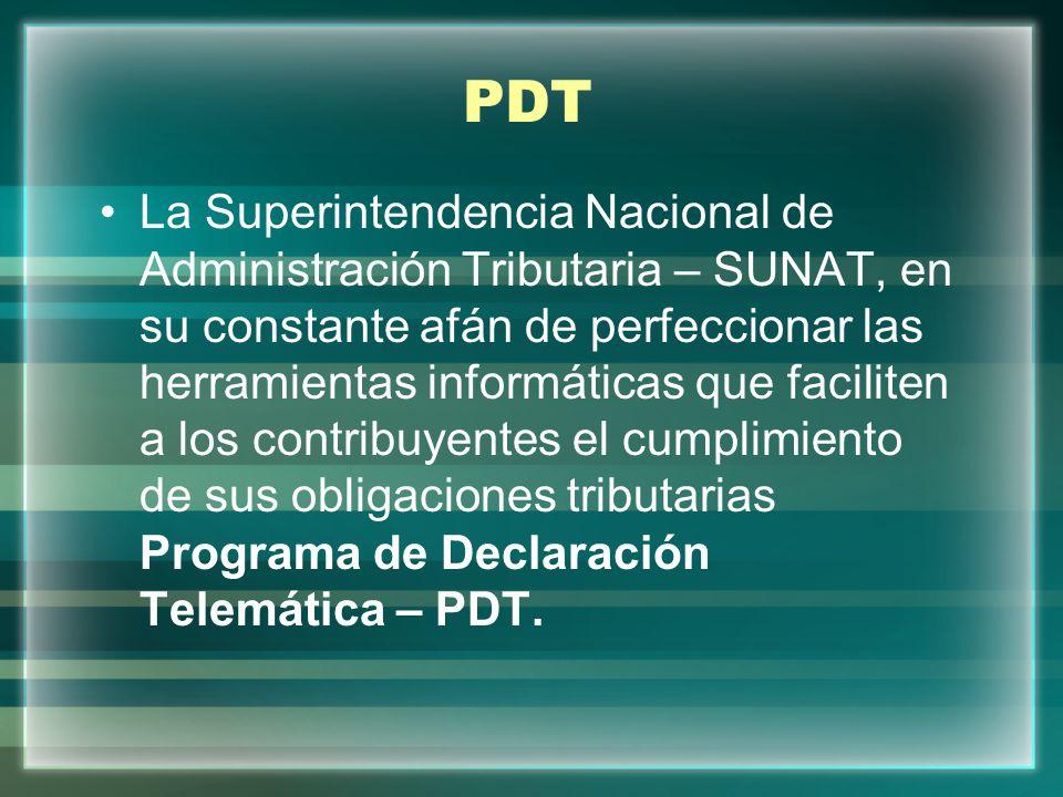 PDT La Superintendencia Nacional de Administración Tributaria – SUNAT, en su constante afán de perfeccionar las herramientas informáticas que facilite