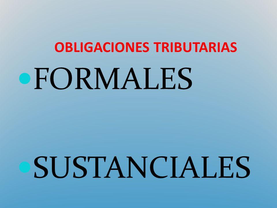 OBLIGACIONES TRIBUTARIAS FORMALES SUSTANCIALES