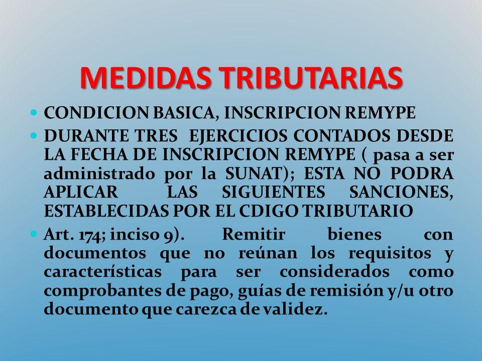 MEDIDAS TRIBUTARIAS CONDICION BASICA, INSCRIPCION REMYPE DURANTE TRES EJERCICIOS CONTADOS DESDE LA FECHA DE INSCRIPCION REMYPE ( pasa a ser administra
