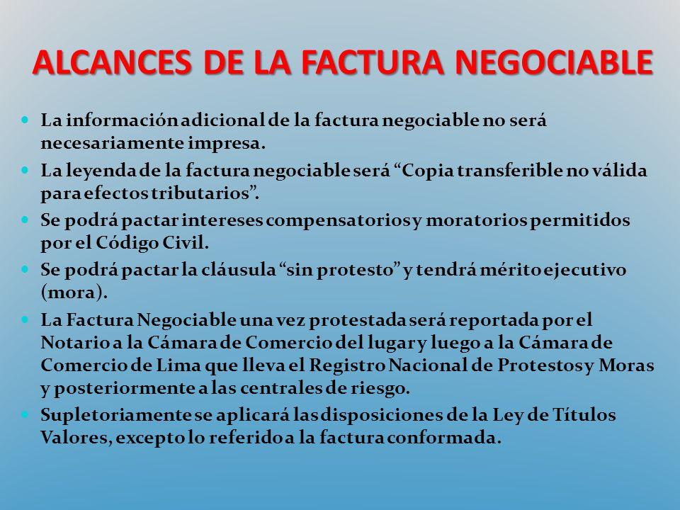 La información adicional de la factura negociable no será necesariamente impresa. La leyenda de la factura negociable será Copia transferible no válid