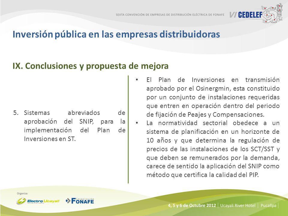 Inversión pública en las empresas distribuidoras 5.Sistemas abreviados de aprobación del SNIP, para la implementación del Plan de Inversiones en ST.