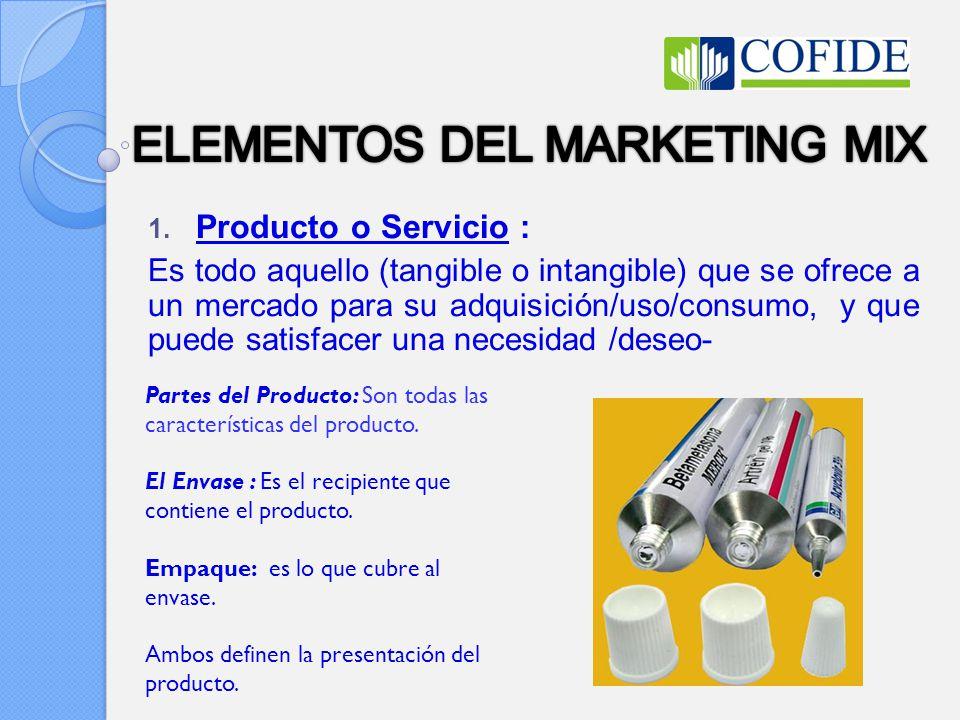 1. Producto o Servicio : Es todo aquello (tangible o intangible) que se ofrece a un mercado para su adquisición/uso/consumo, y que puede satisfacer un
