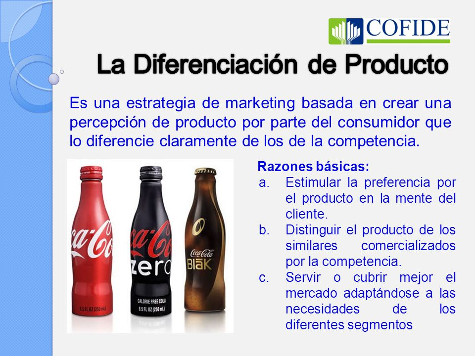 Es una estrategia de marketing basada en crear una percepción de producto por parte del consumidor que lo diferencie claramente de los de la competencia.