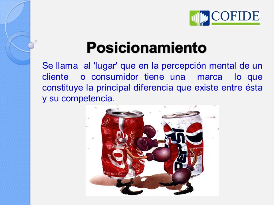 Se llama al lugar que en la percepción mental de un cliente o consumidor tiene una marca lo que constituye la principal diferencia que existe entre ésta y su competencia.